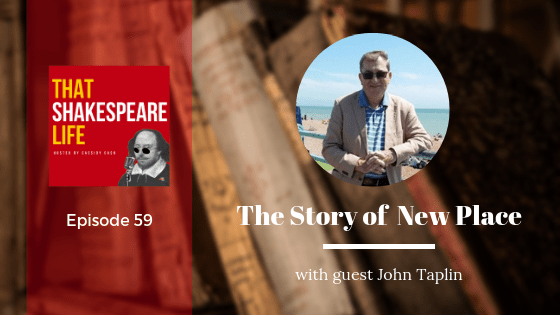 Episode 59: John Taplin and the Story of New Place