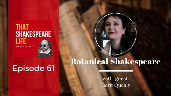 Episode 61: Gerit Quealy and Botanical Shakespeare