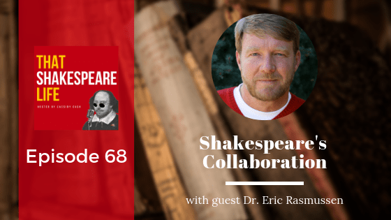 Episode 68: Interview with Eric Rasmussen on Shakespeare's Collaborations