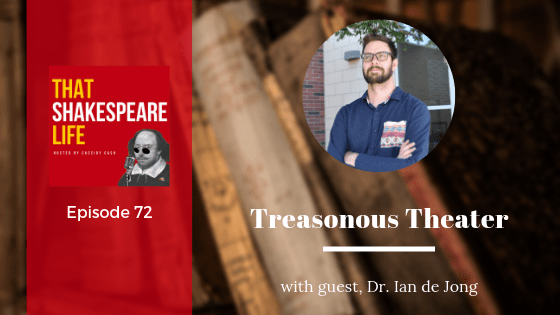 Ep 72: Ian de Jong on Treasonous Theater