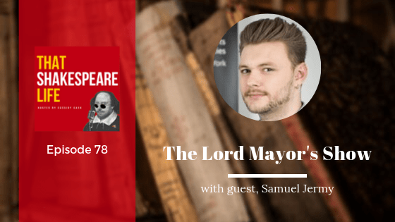 Ep 78: Samuel Jermy and the Lord Mayor's Show