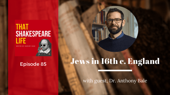 Ep 85: Anthony Bale and Jews in 16th Century England
