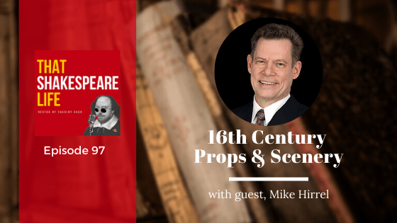 Ep 97: Mike Hirrel on Elaborate Props and Scenery
