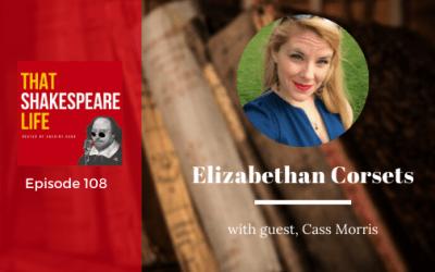 Ep 108: Elizabethan Corsets with Cass Morris