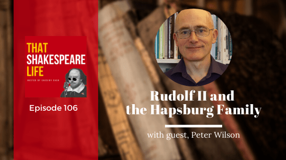 Ep 106: Rudolf II & The 30 Years War with Peter Wilson