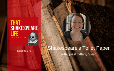 Ep 178: Shakespeare's Toilet Paper with Tiffany Stern