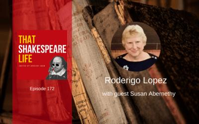 Ep 172: Roderigo Lopez with Susan Abernethy