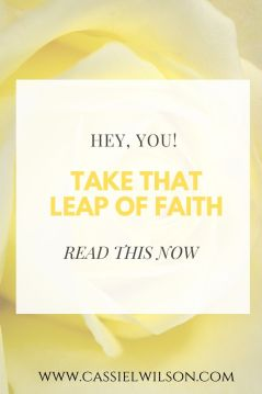 Hey, you! Take that leap of faith | Cassie L. Wilson - learning to be the light