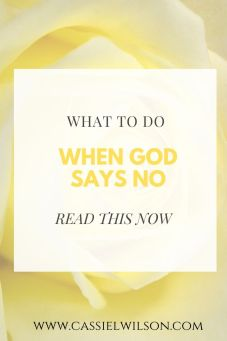 What to do when God says no | Cassie L. Wilson - learning to be the light