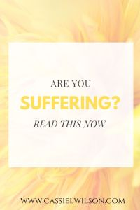 Are you suffering? | Cassie L. Wilson - learning to be the light