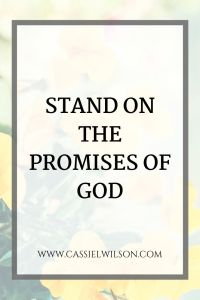 Stand on the promises of God | Cassie L. Wilson - learning to be the light