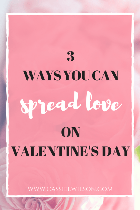 3 ways you can spread love on Valentine's day