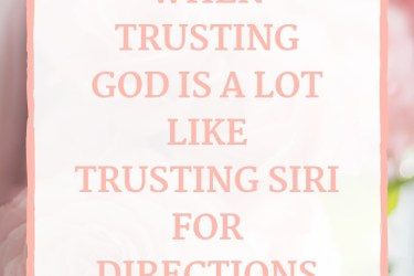 How Trusting Siri is a lot Like Learning to Trust God