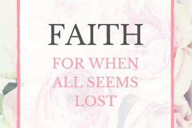 Faith: for when it all seems hopeless