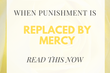 When punishment is replaced with mercy