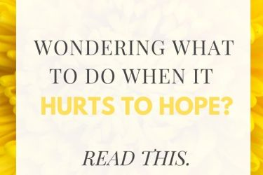 What to do when it hurts to hope