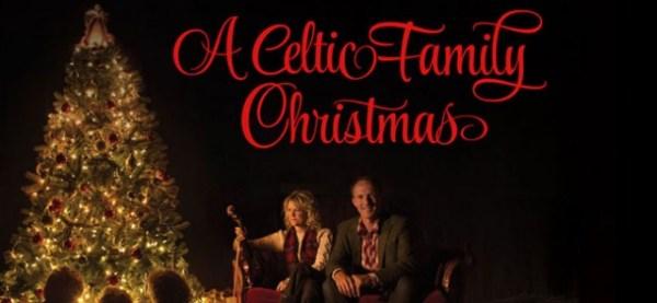 Celtic Family Christmas - Entertainment News - Castanet.net