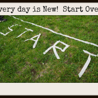 Every Day is New -- Start Over