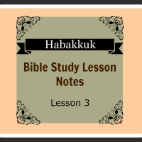 Habakkuk Bible Study -- Lesson 3