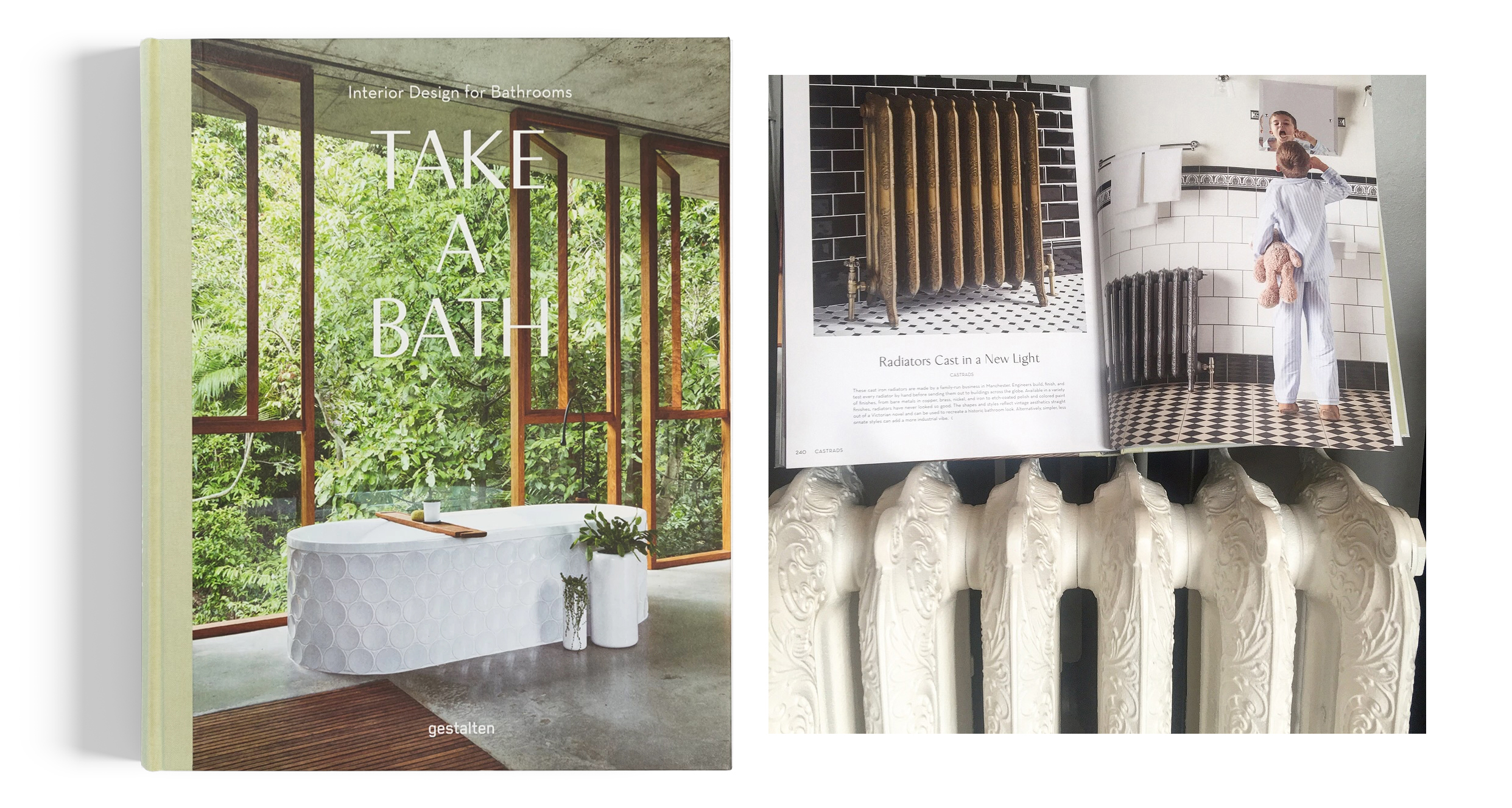 Take a Bath, book. Interior design for bathrooms. Published by Gestalten. Free standing bath on cover with glass wall and jungle outside. Ornate cast iron radiators on second image.