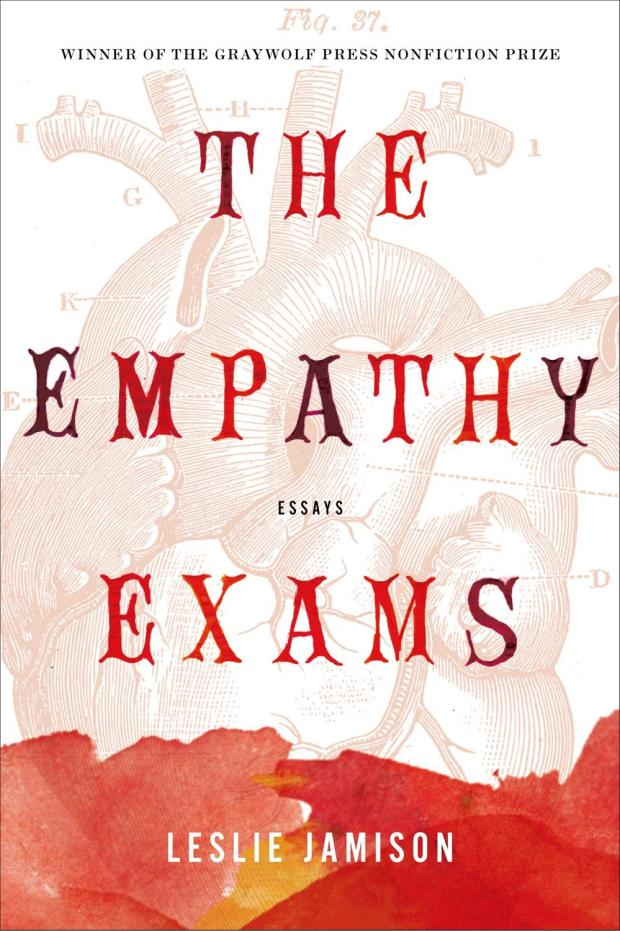 """the empathy exams essays In her essay """"in defense of saccharin(e)"""", one of the centrepieces of the empathy exams, leslie jamison acknowledges that hers is not """"the first voice to call for sentimentality in the wake of postmodern irony."""