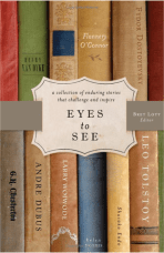 Eyes to See by Bret Lott; design by Mary Hooper (Thomas Nelson, January 2008)