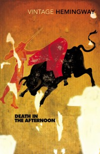 Death in the Afternoon by Ernest Hemingway; illustration by Paul Rogers (Vintage / September 2007)