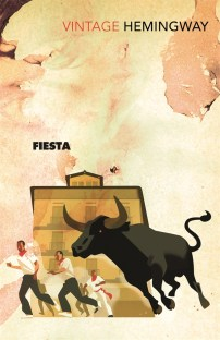 Fiesta: The Sun Also Rises by Ernest Hemingway; illustration by Paul Rogers (Vintage / September 2012)
