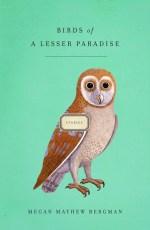 Birds of a Lesser Paradise by Megan Mayhew Bergman; design by Gabriele Wilson (Scribner / March 2012)