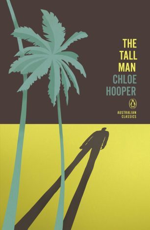 The Tall Man by Chloe Hooper; design by Adam Laszczuk; illustration by Josh Durham (Penguin Australia / 2014)