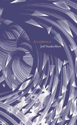 Acceptance by Jeff VanderMeer (UK); design by Jo Walker; illustration by Kai and Sunny (Fourth Estate / 2014)