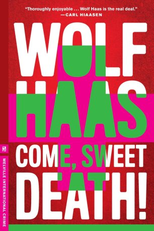 Come, Sweet Death by Wolf Haas; design by Christopher Brian King (Melville House / 2014)