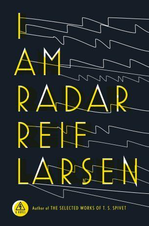 I Am Radar by Reif Larsen; design by Will Staehle (Penguin / February 2015)