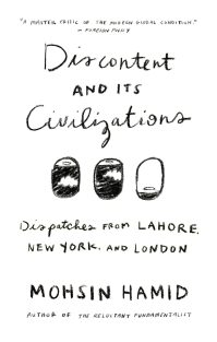 Discontent and its Civilizations by Mohsin Hamid; design by Rachel Willey (Riverhead / February 2015)