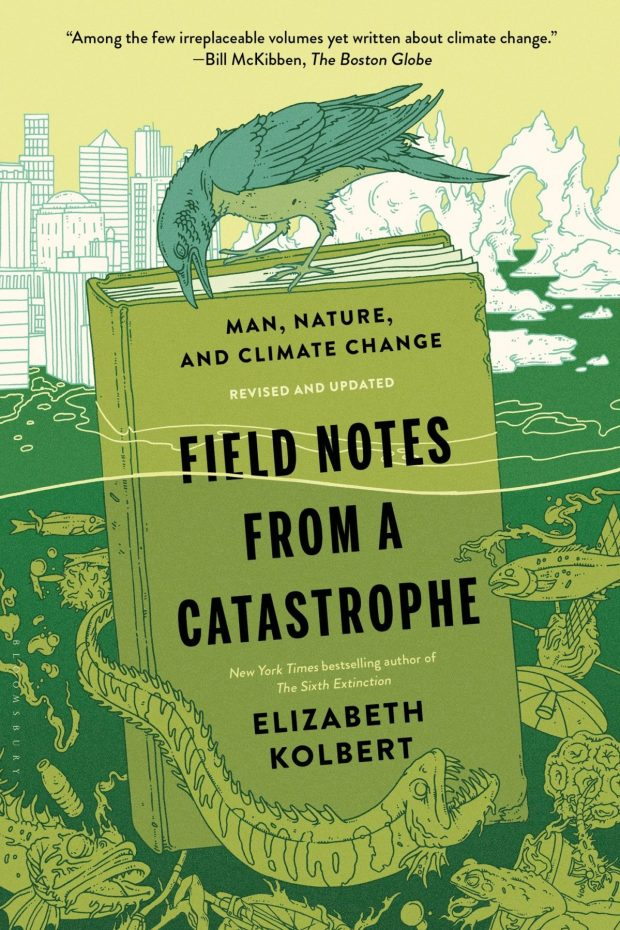 a summary of elizabeth kolberts book field notes from a catastrophe Elizabeth kolbert and david roberts: covering catastrophe september 22nd, 2017 speakers elizabeth kolbert elizabeth kolbert's 2006 book field notes from a catastrophe was instrumental in creating and shaping climate one kolbert similarly disavows any role as an activist.