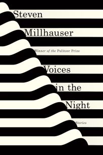 Voices in the Night by Steven Millhauser; design by Janet Hansen (Knopf / April 2015)