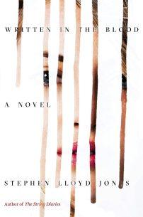 Written in the Blood by Stephen Lloyd Jones; design by Alex Merto (Mulholland Books / May 2015)