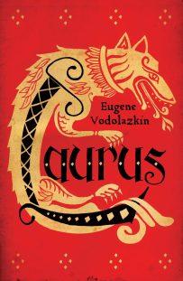 Laurus by Eugene Vodolazkin; design Gray318 (Oneworld / October 2015)