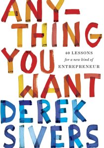 Anything You Want by Derek Sivers; design by Zoe Norvell (Portfolio / September 2015)