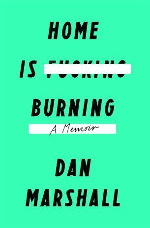Home is Burning by Dan Marshall; design by Rodrigo Corral (Flatiron / October 2015)