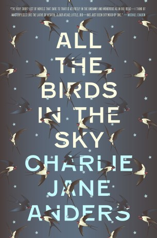 All the Birds in the Sky by Charlie Jane Anders; design by Will Staehle (Tor Books / January 2016)