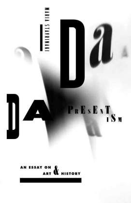 Dada Presentism by Maria Stavrinaki; design by Anne Jordan & Mitch Goldstein (Stanford University Press / April 2016)