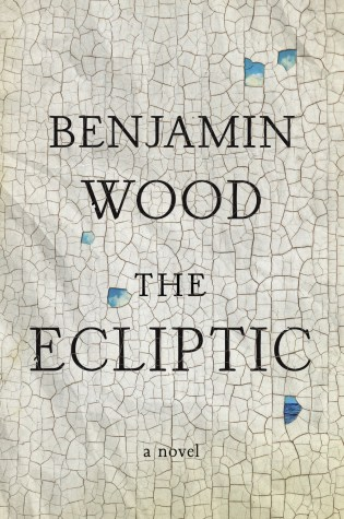 The Ecliptic by Benjamin Wood; design Jamie Keenan (Penguin Press / May 2016)