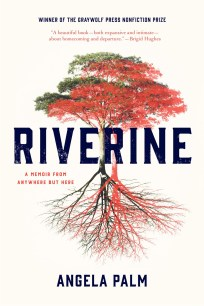 Riverine by Angela Palm; design by Kimberly Glyder (Graywolf / August 2016)