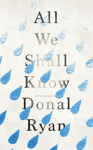 All We Shall Know by Donal Ryan; design by James Paul Jones (Transworld / September 2016)