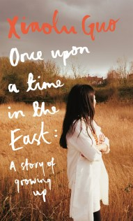 Once Upon a Time in the East by Xiaolu Guo; design Suzanne Dean; photograph by Robin Friend (Chatto & Windus / January 2017)