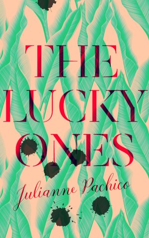 he Lucky Ones by Julianne Pachico; design by Luke Bird (Faber & Faber / February 2017)