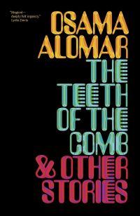 The Teeth of the Comb & Other Stories by Osama Alomar; design by Erik Carter (New Directions / April 2017)