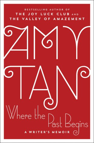 Where the Past Begins by Amy Tan; design by Allison Saltzman (Ecco / October 2017)