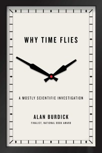 Why Time Flies by Alan Burdick; design by Lauren Peters-Collaer (Simon & Schuster / Janurary 2017)